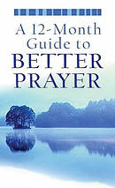 12 Month Guide To Better Prayer A