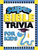 Super Bible Trivia For Kids