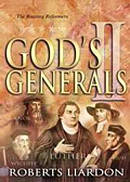 Gods Generals The Reformers