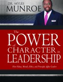 The Power Of Character In Leadership Paperback Book