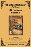 Charles Dickens' Other Christmas Stories