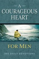 Courageous Heart For Men, A