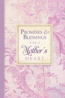 Promises And Blessings For A Mothers Hea