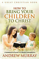 How to Bring Your Children to Christ