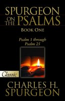 Spurgeon On The Psalms Book 1: Psalms 1-25