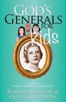 God's Generals For Kids Volume 9: Aimee Semple McPherson Paperback
