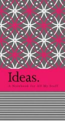 Ideas : A Notebook For All My Stuff