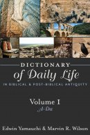 Dictionary of Daily Life in Biblical and Post-biblical Times