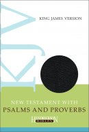 KJV New Testament with Psalms and Proverbs