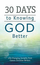 30 Days To Knowing God Better