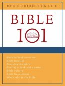 Bible Guides For Life: Bible 101