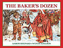The Baker's Dozen: A Saint Nicholas Tale, with Bonus Cookie Recipe and Pattern for St. Nicholas Christmas Cookies (Special Edition)