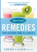 The Juice Lady's Remedies For Asthma And Allergies Paperback Book