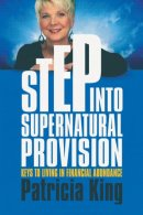 Step Into Supernatural Provision Paperback