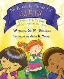 An Activity Guide for Gifts: A Prayer Book for Kids and the People Who Love Them