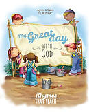 My Great Day with God: Rhymes That Teach