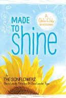 Made To Shine: Girls Only Devotional