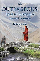 My Outrageous! Spiritual Adventure: (Spiritual Initiations)