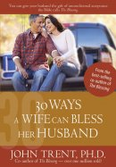30 Ways A Wife Can Bless Her Husband