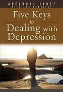 Five Keys To Dealing With Depression By Gregory L. Jantz