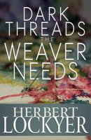 Dark Threads The Weaver Needs Paperback Book