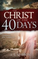 The Christ Of The 40 Days Paperback Book