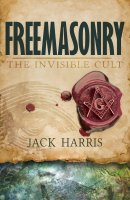Freemasonry The Invisible Cult