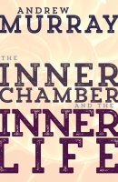 Inner Chamber and the Inner Life, The