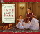 It Is Well with My Soul: The True Story of the Writing of the Beloved Hymn