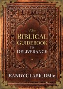 The Biblical Guidebook to Healing & Deliverance