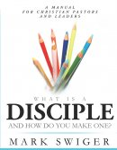 What Is A Disciple And How Do You Make One?