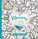 Mommy and Me: Love Is Powerful Coloring Book