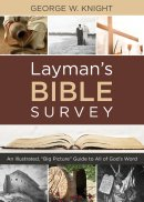 "Layman's Bible Survey: An Illustrated, ""Big Picture"" Guide to All of God's Word"
