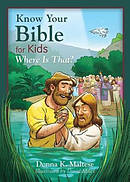 Know Your Bible For Kids: Where Is That? Paperback