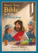 Know Your Bible For Kids: All About Jesus Paperback