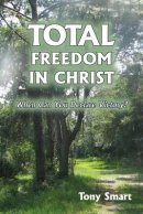 Total Freedom in Christ: When Can You Declare Victory?