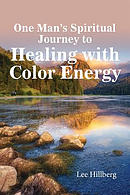 One Man\'s Spiritual Journey to Healing with Color Energy