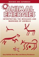 Animal Energies: Interpreting the Messages and Warnings of Animals