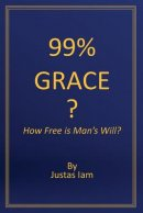 99% Grace: How Free is Man's Will?