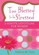 3 Minute Devotions: Too Blessed to Be Stressed