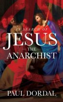 In Search of Jesus the Anarchist