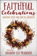 Faithful Celebrations: Making Time for God in Autumn