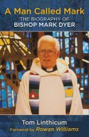Man Called Mark: The Biography of Bishop Mark Dyer