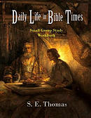 Daily Life in Bible Times: Small Group Study: Workbook
