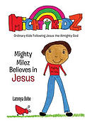 Mighty Milez Believes in Jesus