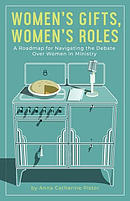 Women's Gifts, Women's Roles: A Roadmap for Navigating the Debate over Women in Ministry