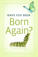 Have You Been Born Again? (Pack Of 25)
