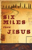 Six Miles From Jesus Tracts