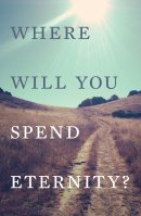Where Will You Spend Eternity? (Kjv) (Pack Of 25)