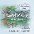 A Christmas Story: Daniel Mouse at the Stable